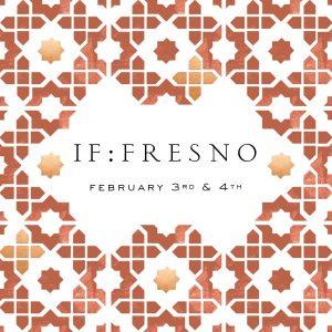 IF:Fresno @ The Bridge Church | Fresno | California | United States