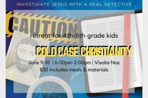 Cold Case Christianity for Kids Mini Retreat @ Visalia Naz | Visalia | California | United States