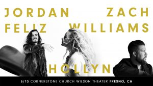 Jordan Feliz, Zach Williams, and Hollyn @ Wilson Theater - Cornerstone Church | Fresno | California | United States