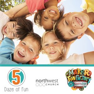 VBS: Maker Fun Factory - 5 Daze of Fun! @ Northwest Church | Fresno | California | United States