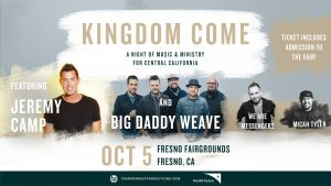 KINGDOM COME w/ Jeremy Camp, Big Daddy Weave, We Are Messengers, and Micah Tyler @ The Big Fresno Fair | Fresno | California | United States