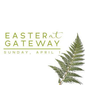 Easter at Gateway Church @ Gateway Church | Visalia | California | United States