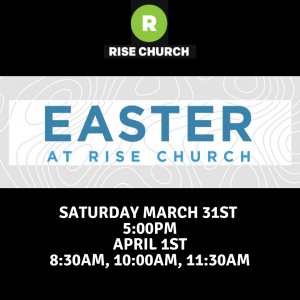Easter At Rise Church @ Rise Church | Visalia | California | United States