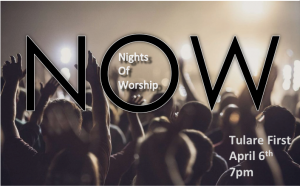Nights of Worship @ Tulare First Assembly of God | Tulare | California | United States