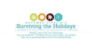 GateWay Visalia Divorce Care - Surviving The Holidays @ GateWay Church Of Visalia   Visalia   California   United States