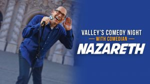 Valley's Comedy Night w/ Nazareth @ Valley Baptist Church | Bakersfield | California | United States