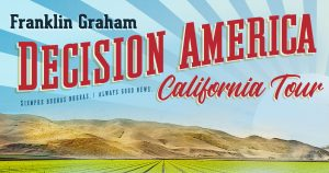 Franklin Graham - Decision America: Fresno @ Fresno Fairgrounds | Fresno | California | United States