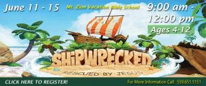 Vacation Bible School: Mt Zion Church @ Mt. Zion Church    Visalia   California   United States