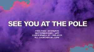 See You At The Pole (Visalia and surrounding areas) @ Gateway Church | Visalia | California | United States
