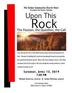 "Selma Community Church Choir: Easter Cantata ""Upon This Rock"" @ First Christian Church"