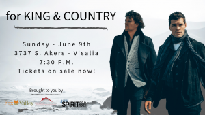 for King & Country Presented by Spirit 88.9/100.1 @ Visalia First