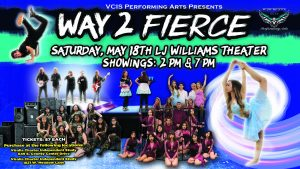"VCIS Performing Arts presents ""Way 2 Fierce"" @ L.J. Williams Theatre"