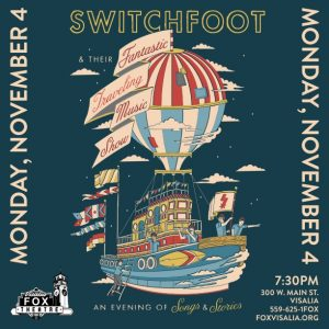 SWITCHFOOT & Their Fantastic Travelling Music Show @ The Visalia Fox Theatre