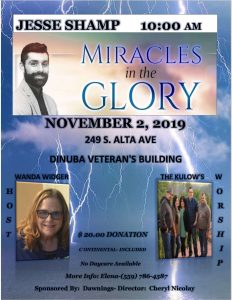 Miracles in the Glory- Jesse Shamp @ Dinuba Veterans Building